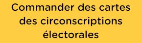 Commander des cartes des circonscriptions électorales